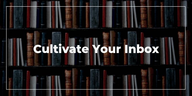 Cultivate Your Inbox